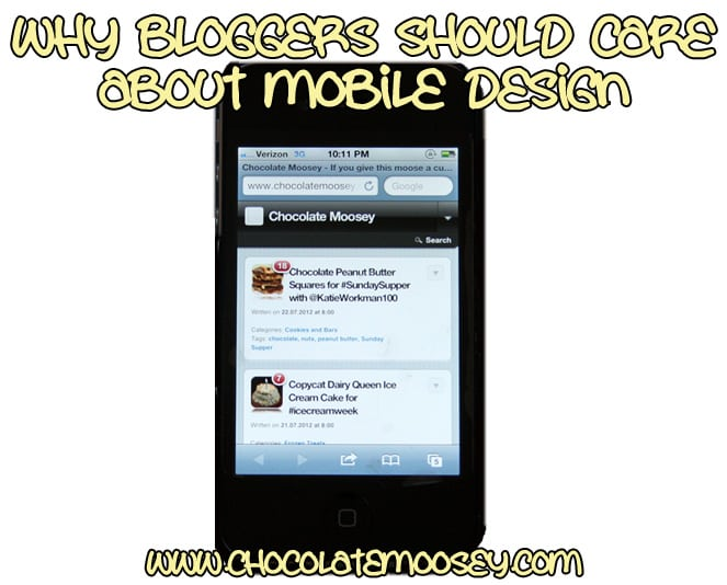 Why Bloggers Should Care About Mobile Design from www.chocolatemoosey.com
