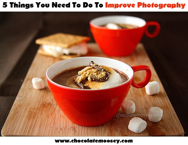 5 Things You Need To Do To Improve Photography