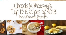 Chocolate Moosey's Top 10 Recipes of 2013