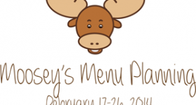 Moosey's Menu Planning: February 17-26, 2014