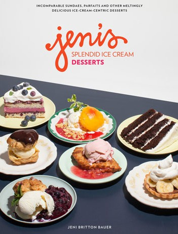 Jeni's Splendid Ice Cream Desserts Cookbook