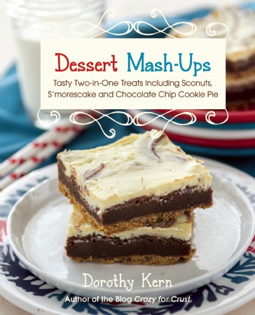 Dessert Mash Ups Cookbook by Dorothy Kern