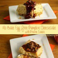 No Bake Egg Free Pumpkin Cheesecake with Praline Sauce