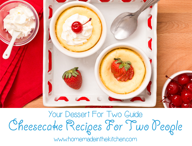 Cheesecake Recipes For Two People - a dessert for two guide